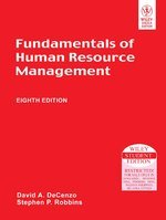 Fundamentals of Human Resource Management, 8th Edition by David A. De Cenzo, Stephen P. Robbins